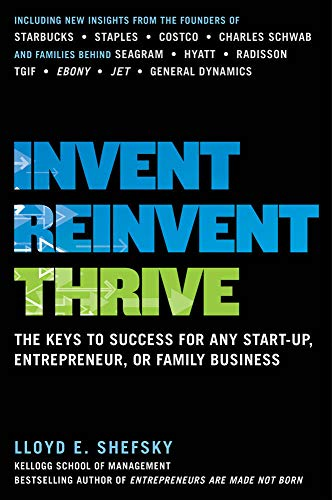 9780071823005: Invent, Reinvent, Thrive: The Keys to Success for Any Start-Up, Entrepreneur, or Family Business