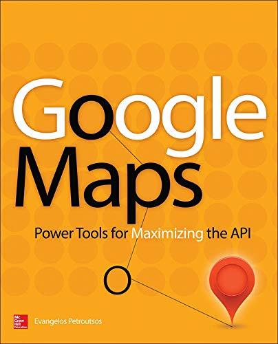 9780071823029: Google Maps: Power Tools for Maximizing the API (Programming & Web Development - OMG)