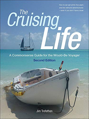 9780071823210: The Cruising Life: A Commonsense Guide for the Would-Be Voyager