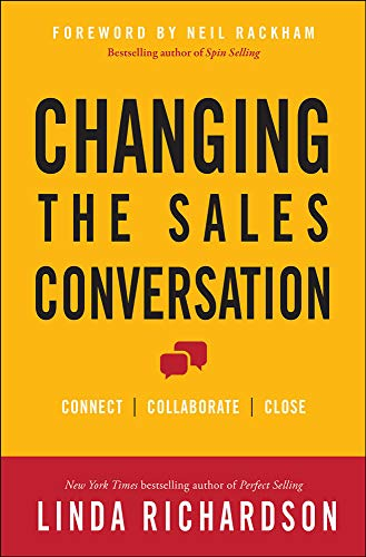9780071823654: Changing the Sales Conversation: Connect, Collaborate, and Close