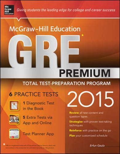 9780071823821: McGraw-Hill Education GRE Premium, 2015 Edition: Strategies + 6 Practice Tests + 2 Apps