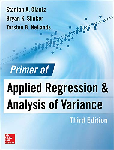 9780071824118: Primer of Applied Regression & Analysis of Variance 3e