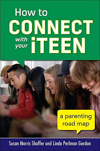 9780071824217: How to Connect with Your iTeen: A Parenting Road Map