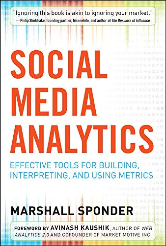 9780071824491: Social Media Analytics: Effective Tools for Building, Interpreting, and Using Metrics (Marketing/Sales/Advertising & Promotion)