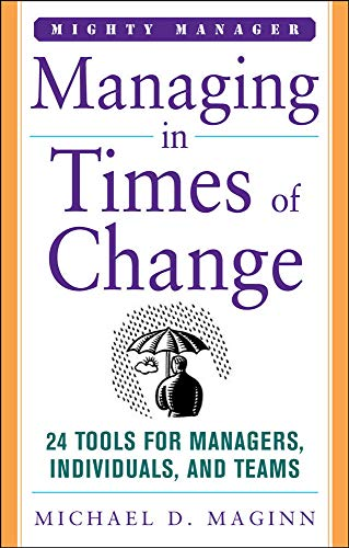 9780071824699: Managing in Times of Change (Mighty Manager)