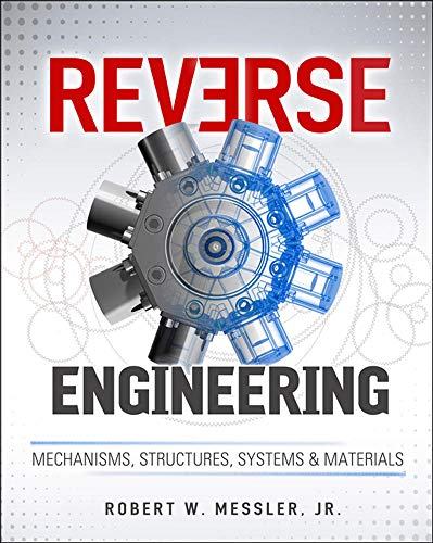9780071825160: Reverse Engineering: Mechanisms, Structures, Systems & Materials (Mechanical Engineering)
