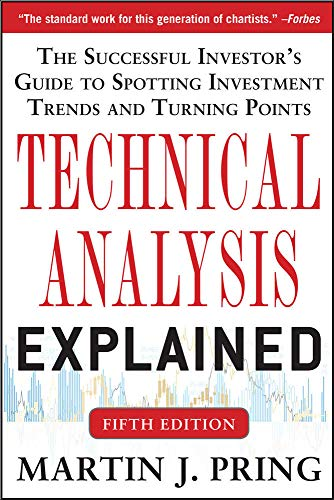 9780071825177: Technical Analysis Explained, Fifth Edition: The Successful Investor's Guide to Spotting Investment Trends and Turning Points (Business Books)