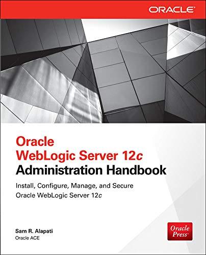 9780071825351: Oracle WebLogic Server 12c Administration Handbook