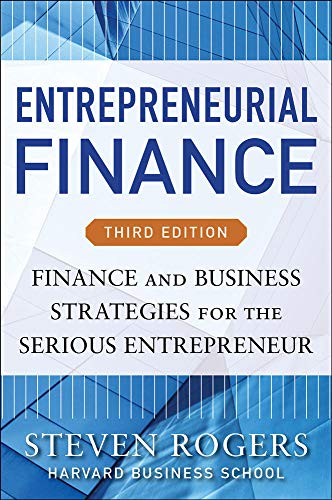 9780071825399: Entrepreneurial Finance, Third Edition: Finance and Business Strategies for the Serious Entrepreneur