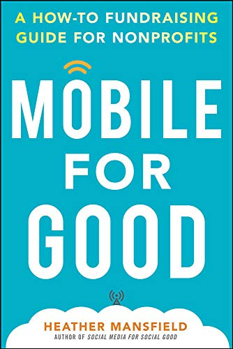 9780071825467: Mobile for Good: A How-To Fundraising Guide for Nonprofits