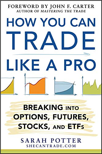 9780071825498: How You Can Trade Like a Pro: Breaking into Options, Futures, Stocks, and ETFs