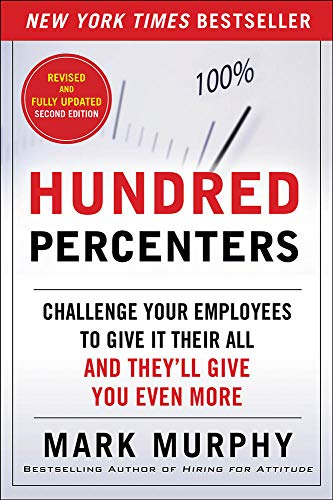 9780071825566: Hundred Percenters: Challenge Your Employees to Give It Their All, and They'll Give You Even More, Second Edition (Business Books)