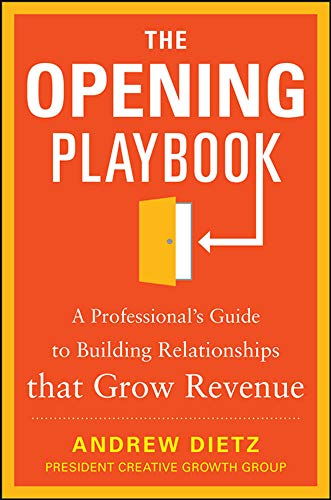 9780071825887: The Opening Playbook: A Professional's Guide to Building Relationships that Grow Revenue