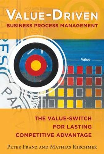 9780071825924: Value-Driven Business Process Management: The Value-Switch for Lasting Competitive Advantage