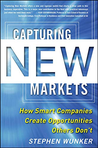 9780071825955: Capturing New Markets: How Smart Companies Create Opportunities Others Don't