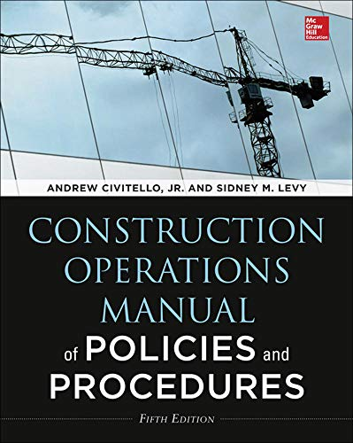 Construction Operations Manual of Policies and Procedures,: Levy, Sidney M.