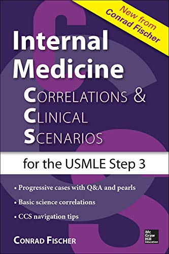 9780071826983: Internal Medicine Correlations and Clinical Scenarios (CCS) USMLE Step 3 (Correlations & Clinical Scenarios for the USMLE Step 3)