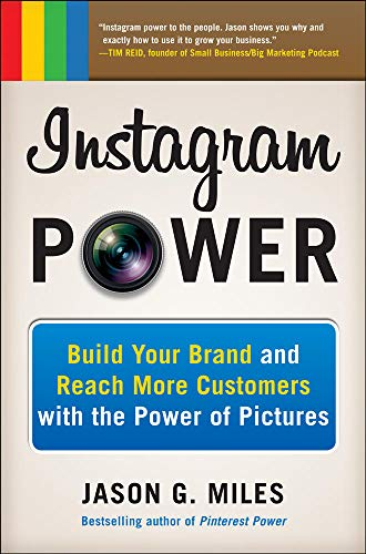 9780071827003: Instagram Power: Build Your Brand and Reach More Customers with the Power of Pictures