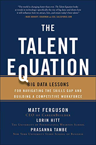 9780071827126: The Talent Equation: Big Data Lessons for Navigating the Skills Gap and Building a Competitive Workforce