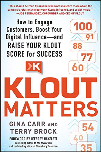 9780071827317: Klout Matters: How to Engage Customers, Boost Your Digital Influence--and Raise Your Klout Score for Success