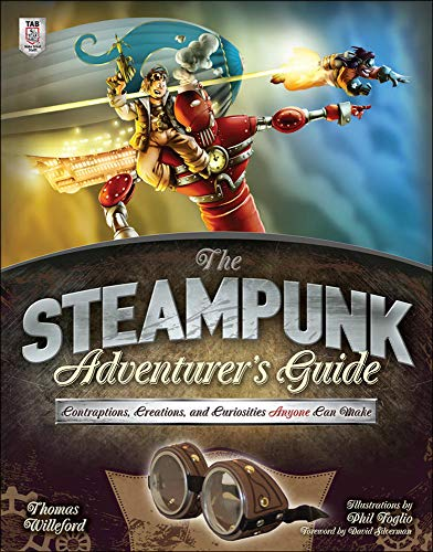 The Steampunk Adventurer's Guide: Contraptions, Creations, and Curiosities Anyone Can Make 9780071827805 Fascinatingly Fun, Family-Friendly Steampunk Projects  Here's a Steampunk tale with an invitation to build Steampunk props. An interacti