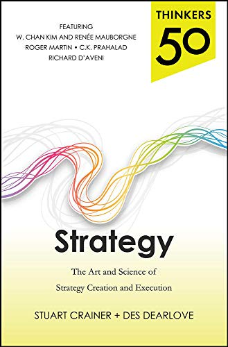 Thinkers 50 Strategy: The Art and Science of Strategy Creation and Execution (0071827862) by Stuart Crainer; Des Dearlove