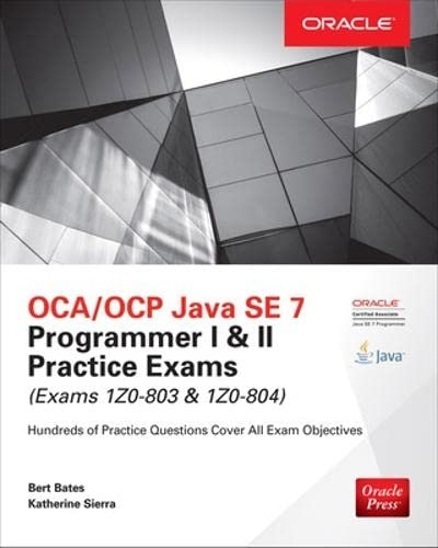 9780071828093: OCA/OCP Java SE 7 Programmer I & II Practice Exams (Exams 1Z0-803 & 1Z0-804) (Oracle Press)