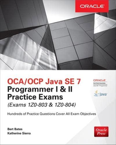9780071828093: OCA/OCP Java SE 7 Programmer I & II Practice Exams (Exams 1Z0-803 & 1Z0-804) (Oracle Press)
