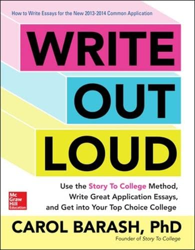 9780071828284: Write Out Loud: Use the Story To College Method, Write Great Application Essays, and Get into Your Top Choice College