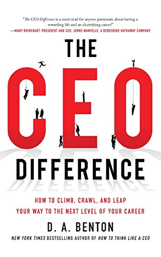 9780071828338: The CEO Difference: How to Climb, Crawl, and Leap Your Way to the Next Level of Your Career