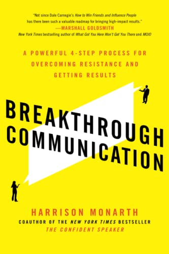 9780071828802: Breakthrough Communication: A Powerful 4-Step Process for Overcoming Resistance and Getting Results