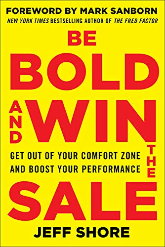 9780071829229: Be Bold and Win the Sale: Get Out of Your Comfort Zone and Boost Your Performance