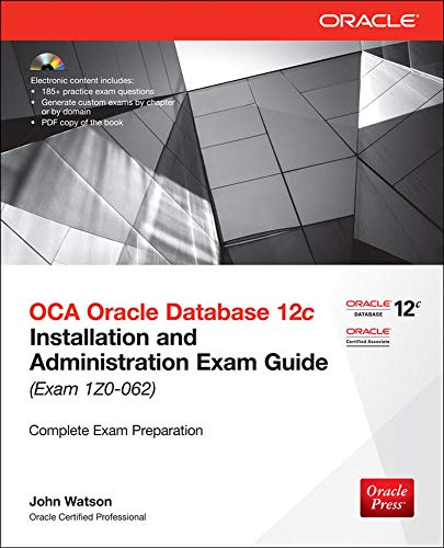 OCA Oracle Database 12c Installation and Administration Exam Guide (Exam 1Z0-062) (Oracle Press): ...