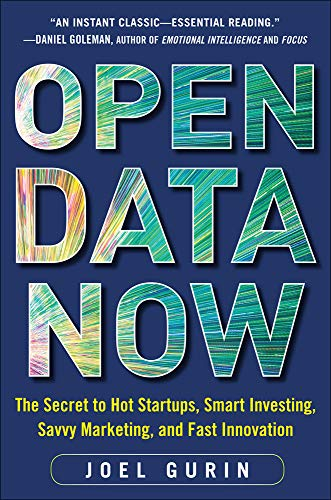 9780071829779: Open Data Now: The Secret to Hot Startups, Smart Investing, Savvy Marketing, and Fast Innovation