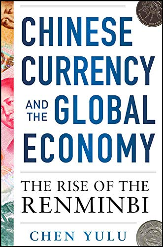 9780071829908: Chinese Currency and the Global Economy: The Rise of the Renminbi