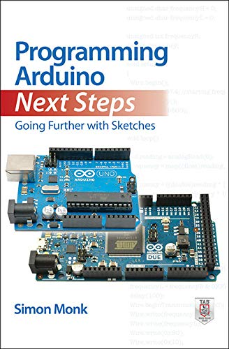 9780071830256: Programming Arduino Next Steps: Going Further with Sketches (Tab)