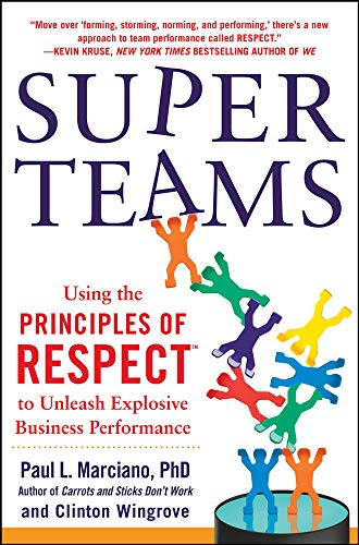 9780071830423: SuperTeams: Using the Principles of RESPECT™ to Unleash Explosive Business Performance