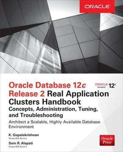 9780071830485: Oracle Database 12c Release 2 Oracle Real Application Clusters Handbook: Concepts, Administration, Tuning & Troubleshooting (Oracle Press)