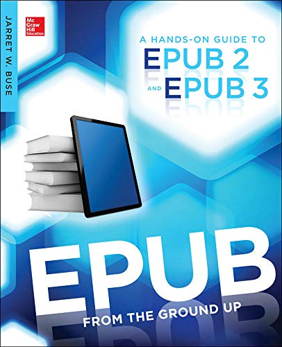 9780071830522: EPUB From the Ground Up: A Hands-On Guide to EPUB 2 and EPUB 3