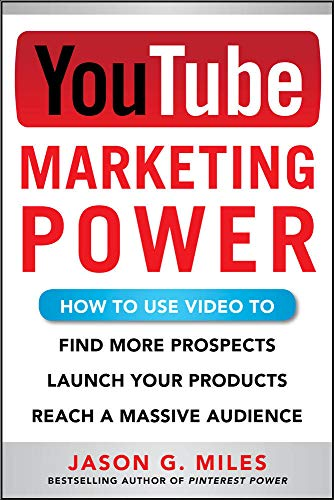 9780071830546: YouTube Marketing Power: How to Use Video to Find More Prospects, Launch Your Products, and Reach a Massive Audience