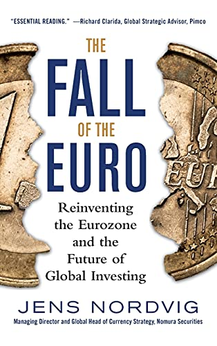 9780071830577: The Fall of the Euro: Reinventing the Eurozone and the Future of Global Investing