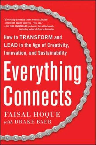 9780071830751: Everything Connects: How to Transform and Lead in the Age of Creativity, Innovation, and Sustainability
