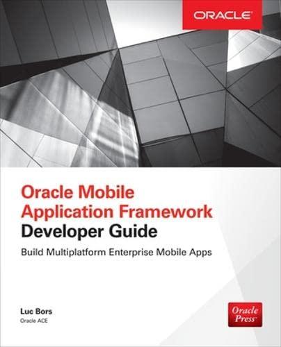 9780071830850: Oracle Mobile Application Framework Developer Guide: Build Multiplatform Enterprise Mobile Apps (Database & ERP - OMG)