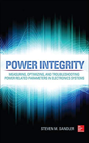 9780071830997: Power Integrity: Measuring, Optimizing, and Troubleshooting Power Related Parameters in Electronics Systems