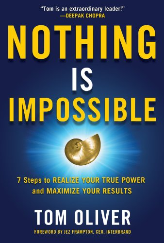 9780071831222: Nothing Is Impossible: 7 Steps to Realize Your True Power and Maximize Your Results