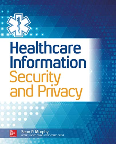 9780071831796: Healthcare Information Security and Privacy