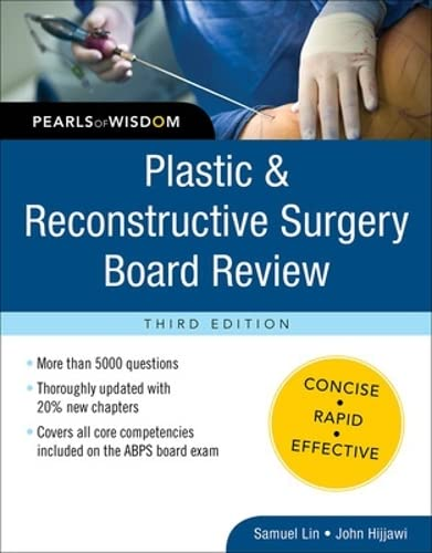 Plastic and Reconstructive Surgery Board Review: Pearls: Lin, Samuel J.;