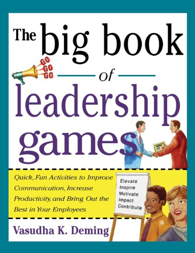9780071832250: Big Book of Leadership Games: Quick, Fun Activities to Improve Communication, Increase Productivity, and Bring Out the Best in Employees (Big Book Of... (McGraw-Hill))