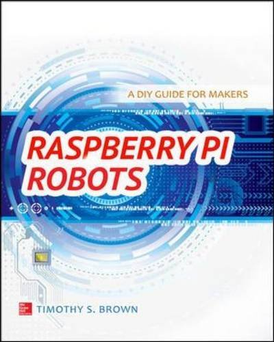 9780071832724: Raspberry Pi Robots: A DIY Guide for Makers