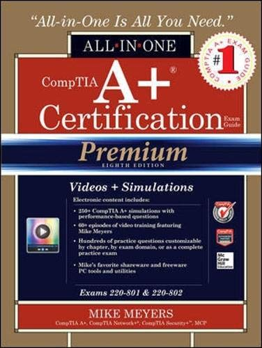 9780071832960: Comptia A+ Certification All-In-One Exam Guide (Exams 220-801 & 220-802), Premium Eighth Edition